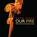 "Dawn Avery ""Our Fire"" CD cover."