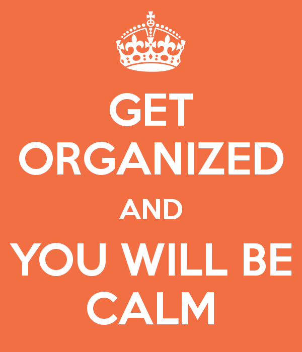 Get Organized And You Will Be Calm